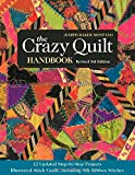 The Crazy Quilt Handbook, Revised: 12 Updated Step-by-Step Projects Illustrated Stitch Guide, Including Silk Ribbon Stitches