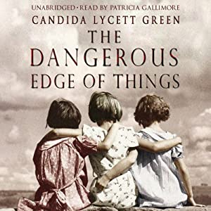The Dangerous Edge of Things | [Candida Lycett Green]