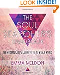 The Soul Searcher's Handbook: A Moder...