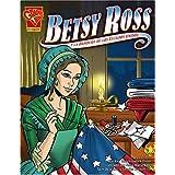 Betsy Ross: Y la Bandera de los Estados Unidos (Graphic History (Spanish Hardcover))