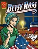 Betsy Ross and the American Flag (Graphic Library: Graphic History)