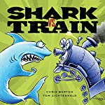 Shark vs. Train | Chris Barton