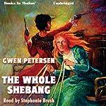 The Whole Shebang | Gwen Petersen