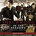 Torchwood: In the Shadows (       UNABRIDGED) by Joseph Lidster Narrated by Eve Myles