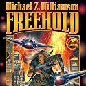 Freehold: Freehold, Book 1 Audiobook by Michael Z. Williamson Narrated by Molly Elston