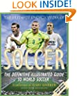 The Ultimate Encyclopedia of Soccer: The Definitive Illustrated Guide to World Soccer (Ultimate Encyclopedia of Soccer)