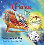 It's Christmas Time: The Magic of Snowville | K. Mobley