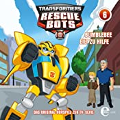 Bumblebee eilt zu Hilfe (Transformers Rescue Bots 6) | Thomas Karallus