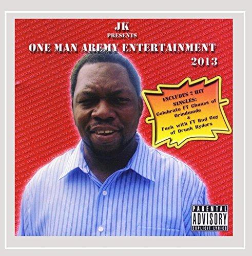 Jk - Jk Presents One Man Army Entertainment 2013 [Explicit]