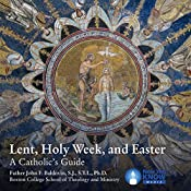 Lent, Holy Week, Easter: A Catholic's Guide | [Fr. John Francis Baldovin SJ STL PhD]