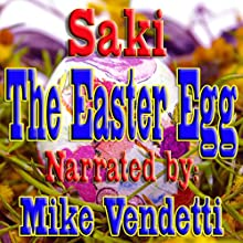 The Easter Egg (       UNABRIDGED) by H. H. Munro -
