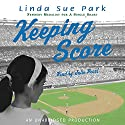 Keeping Score Audiobook by Linda Sue Park Narrated by Julie Pearl