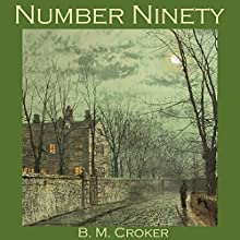 Number Ninety Audiobook by Birtha Mary Croker Narrated by Cathy Dobson