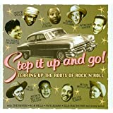 Step It Up & Go - Tearing Up the Roots of Rock N Roll ~ Various Artists