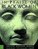 In Praise of Black Women, Volume 1: Ancient African Queens (0299172503) by Simone Schwarz-Bart