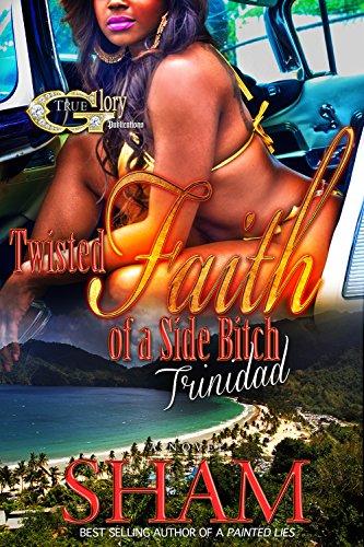 Sham - TWISTED FAITH OF A SIDE BITCH: Trinidad