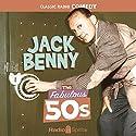 Jack Benny: The Fabulous 50s Radio/TV Program by Jack Benny Narrated by Jack Benny, Mary Livingston, Phil Harris