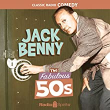 Jack Benny: The Fabulous 50s Radio/TV Program Auteur(s) : Jack Benny Narrateur(s) : Jack Benny, Mary Livingston, Phil Harris