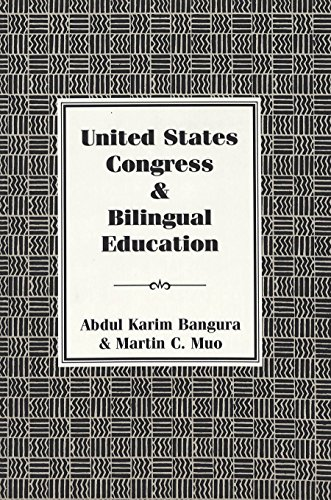United States Congress and Bilingual Education (Independent Volume)