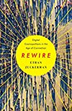 "Ethan Zuckerman, ""Rewire: Digital Cosmopolitans in the Age of Connection"" (Norton, 2013)"