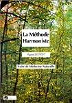 La M�thode Harmoniste - Trait� de M�d...