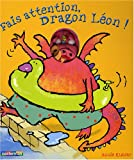 echange, troc Annie Kubler - Fais attention, Dragon Léon !