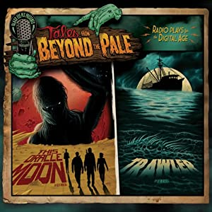 Tales from Beyond the Pale, Season One, Volume 4: This Oracle Moon & Trawler | [Jeff Buhler, Glenn McQuaid]