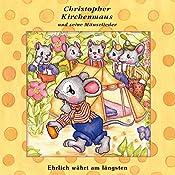 Ehrlich währt am längsten (Christopher Kirchenmaus und seine Mäuselieder 20)   Ruthild Wilson