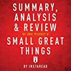 Summary, Analysis & Review of Jodi Picoult's Small Great Things by Instaread Hörbuch von  Instaread Gesprochen von: Susan Murphy