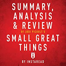 Summary, Analysis & Review of Jodi Picoult's Small Great Things by Instaread | Livre audio Auteur(s) :  Instaread Narrateur(s) : Susan Murphy