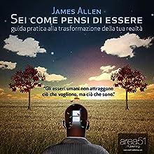 Sei come Pensi di Essere [As Man Thinketh] Audiobook by James Allen Narrated by Fabio Farnè