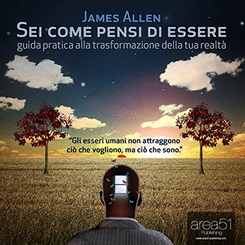 Sei come Pensi di Essere [As Man Thinketh]