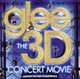 Glee Cast Glee The 3D Concert Movie (Motion Picture Soundtrack) by Glee Cast (2011) Audio CD