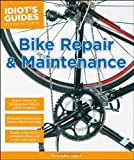 Idiot's Guides: Bike Repair and Maintenance