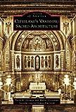 Cleveland's Vanishing Sacred Architecture (Images of America)