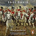 All the King's Men: The British Soldier from the Restoration to Waterloo Audiobook by Saul David Narrated by Sean Barrett