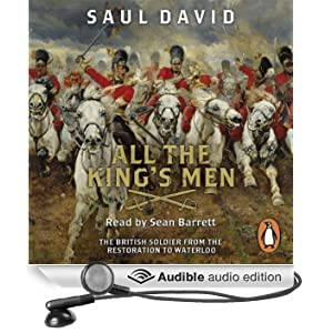 All the King's Men: The British Soldier from the Restoration to Waterloo (Unabridged)