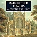Barchester Towers Audiobook by Anthony Trollope Narrated by Stephen Thorne