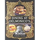 Dining at Delmonico's: The Story of America's Oldest Restaurant