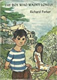Boy Who Wasn't Lonely (0340166452) by Parker, Richard