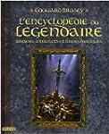 L'Encyclop�die du l�gendaire : Tome 1...