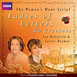 Ladies of Letters Go Crackers (BBC Radio 4, 11th Series) | [Lou Wakefield, Carole Hayman]