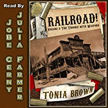 The Trouble With Waxford: Railroad!, Book 3 (       UNABRIDGED) by Tonia Brown Narrated by JoBe Cerny, Julia Farmer, Mary Jo Faraci