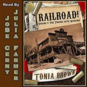 The Trouble With Waxford: Railroad!, Book 3 | [Tonia Brown]
