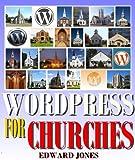 WordPress for Churches: How to Create Faith-Based Websites Using WordPress