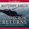 Scarecrow Returns Audiobook by Matthew Reilly Narrated by Scott Sowers