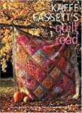 Kaffe Fassett's Quilt Road: Patchwork and Quilting, Book Number 7