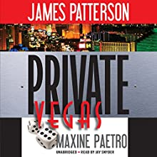 Private Vegas (       UNABRIDGED) by James Patterson, Maxine Paetro Narrated by Jay Snyder