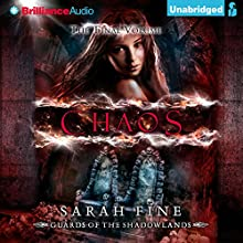 Chaos: Guards of the Shadowlands, Book 3 (       UNABRIDGED) by Sarah Fine Narrated by Amy McFadden