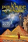 La pyramide cosmique. Tome 3: MAAT -...